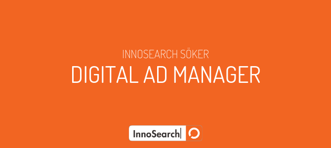 InnoSearch söker en Digital Ad Manager